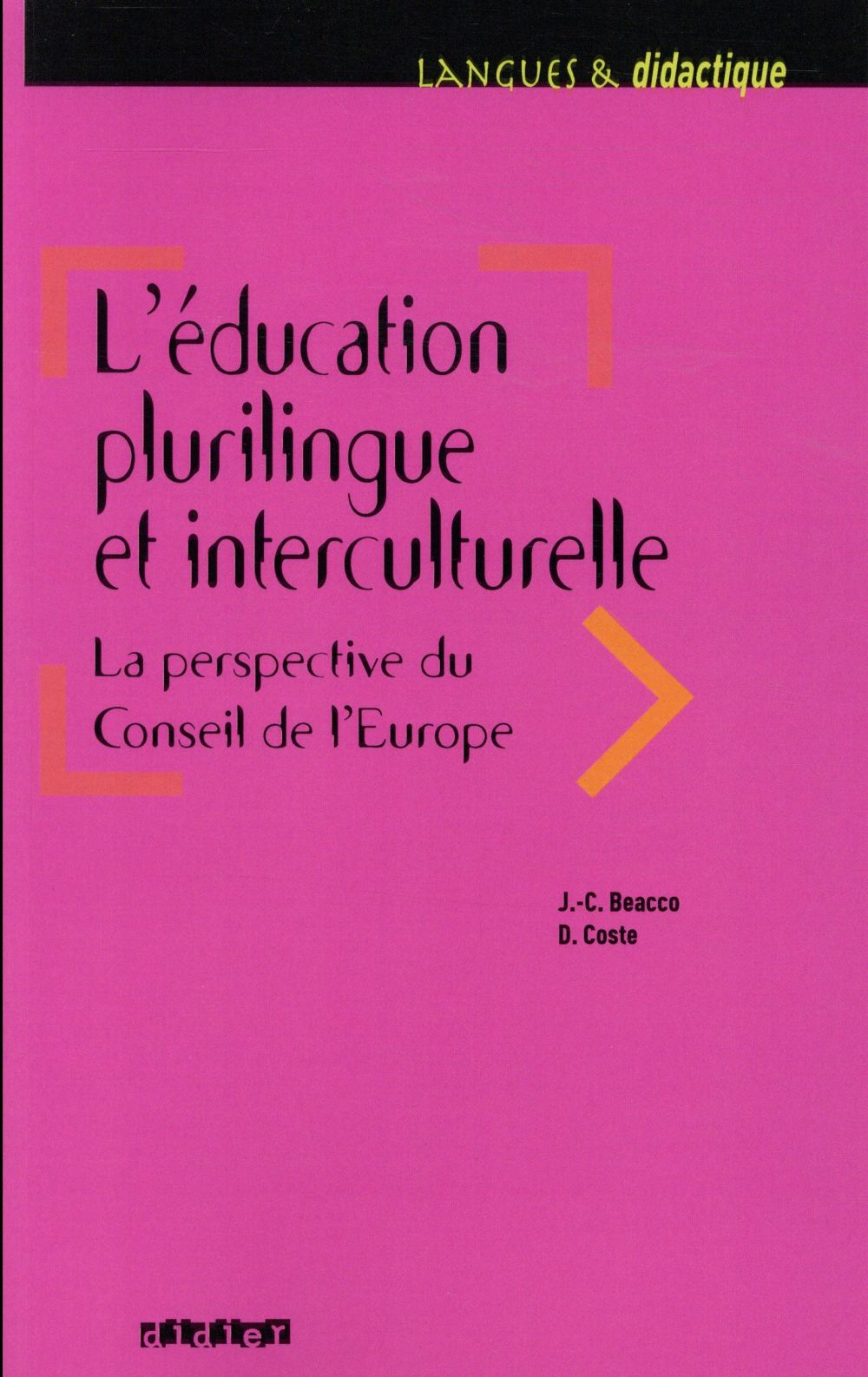 L'EDUCATION PLURILINGUE ET INTERCULTURELLE. LA PERSPECTIVE DU CONSEIL DE L'EUROPE    LIVRE